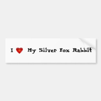 I love my silver fox rabbit bumper sticker