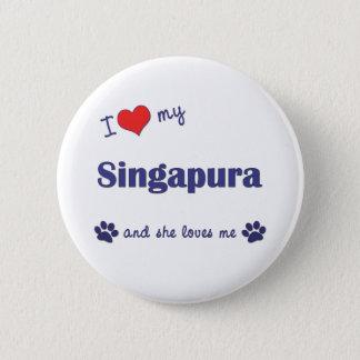 I Love My Singapura (Female Cat) Pinback Button
