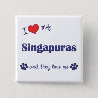 I Love My Singapuras (Multiple Cats) Pinback Button