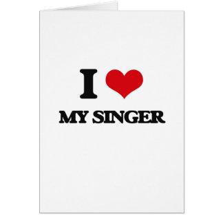 I Love My Singer Greeting Card