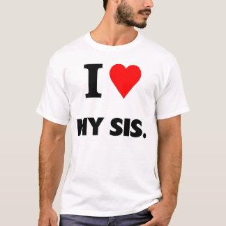I love my sis T-Shirt