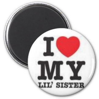 I Love My Sister 2 Inch Round Magnet