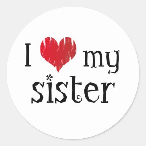 I love my sister classic round sticker