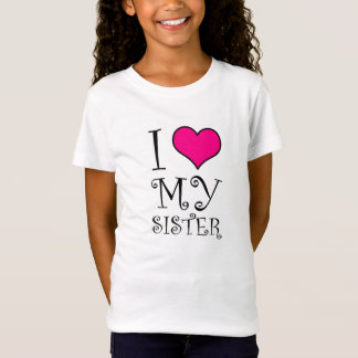 I love my sister design(alternate) T-Shirt