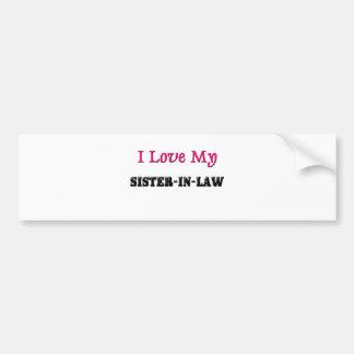I Love My Sister-in-Law Bumper Sticker