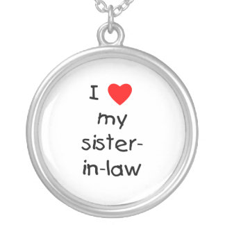I Love My Sister-in-Law Round Pendant Necklace