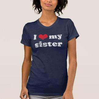 I love my sister t shirt