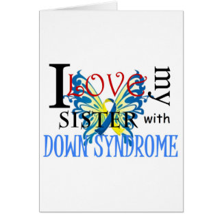 I Love My Sister with Down Syndrome Card