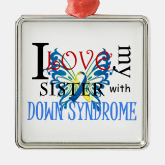 I Love My Sister with Down Syndrome Metal Ornament
