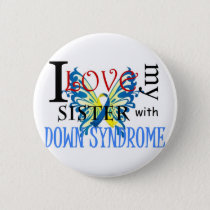 I Love My Sister with Down Syndrome Pinback Button