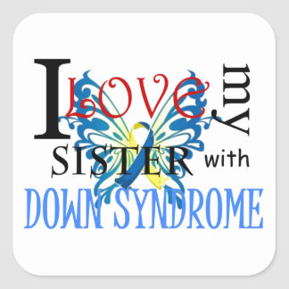 I Love My Sister with Down Syndrome Square Sticker