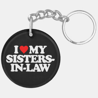 I LOVE MY SISTERS-IN-LAW Double-Sided ROUND ACRYLIC KEYCHAIN