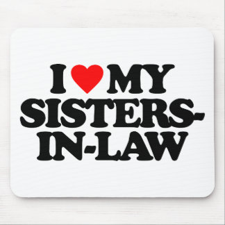 I LOVE MY SISTERS-IN-LAW MOUSE PAD