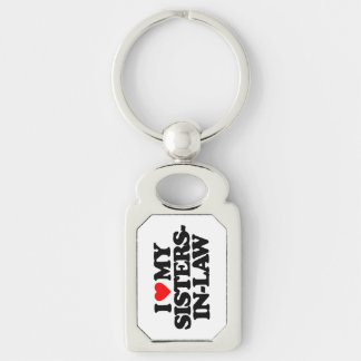 I LOVE MY SISTERS-IN-LAW Silver-Colored RECTANGULAR METAL KEYCHAIN