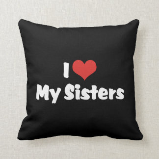 I Love My Sisters Throw Pillows