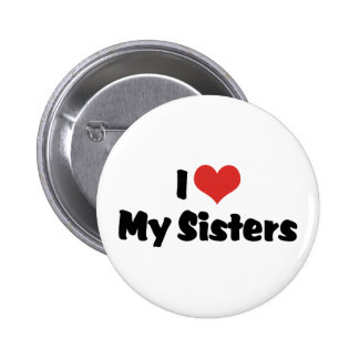 I Love My Sisters Pinback Button