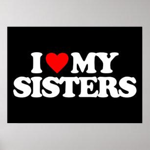 Love My Sister Posters Photo Prints Zazzle