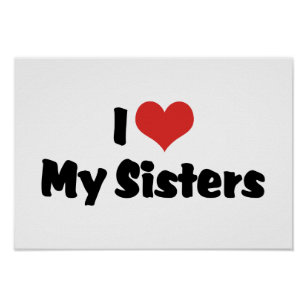 I Love My Sister Posters Photo Prints Zazzle