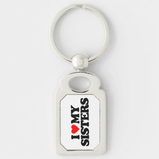I LOVE MY SISTERS Silver-Colored RECTANGULAR METAL KEYCHAIN