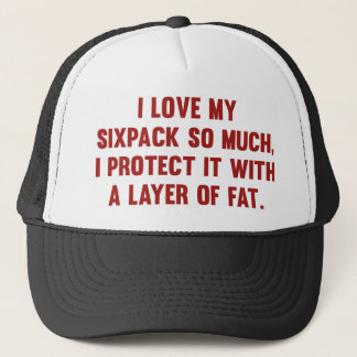 I Love My Sixpack So Much Trucker Hat