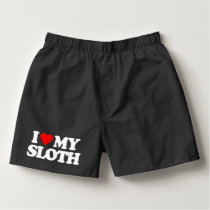 I LOVE MY SLOTH BOXERS