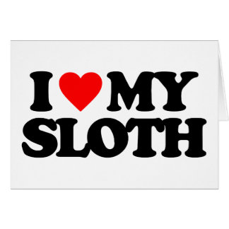 I LOVE MY SLOTH GREETING CARDS