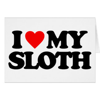 I LOVE MY SLOTH CARDS