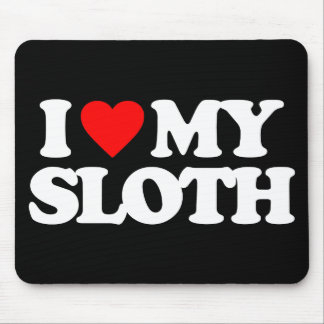 I LOVE MY SLOTH MOUSE PAD