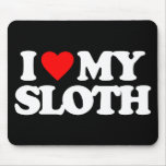 I LOVE MY SLOTH MOUSE PADS