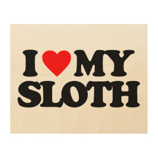 I LOVE MY SLOTH WOOD CANVASES