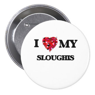 I love my Sloughis 3 Inch Round Button