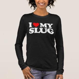 I LOVE MY SLUG LONG SLEEVE T-Shirt