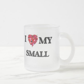I Love MY Small 10 Oz Frosted Glass Coffee Mug