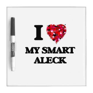 I love My Smart Aleck Dry Erase Boards