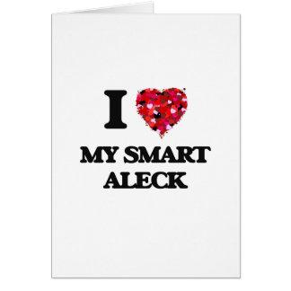 I love My Smart Aleck Greeting Card