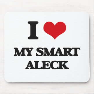 I love My Smart Aleck Mouse Pad