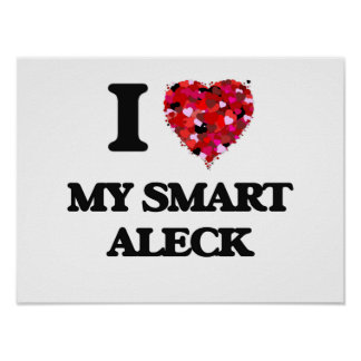 I love My Smart Aleck Poster