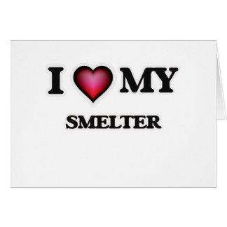 I love my Smelter Card