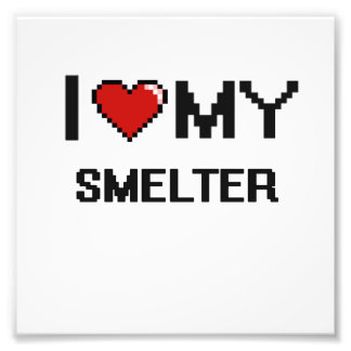 I love my Smelter Photo Print