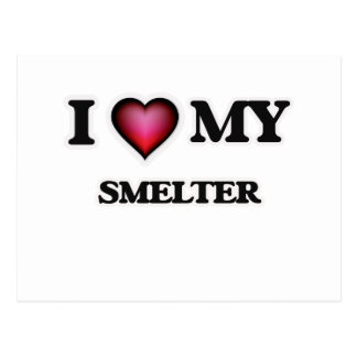 I love my Smelter Postcard