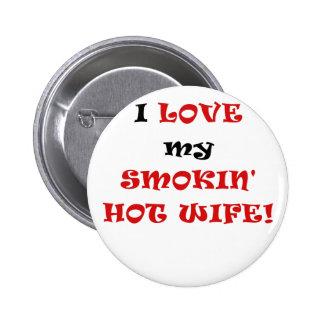 I Love my Smokin Hot Wife Button
