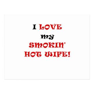 I Love my Smokin Hot Wife Postcard
