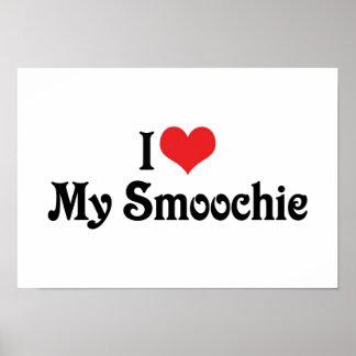 I Love My Smoochie Poster