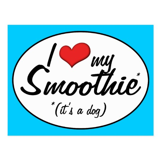 I Love My Smoothie (It's a Dog) Postcard