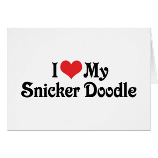 I Love My Snicker Doodle Greeting Cards