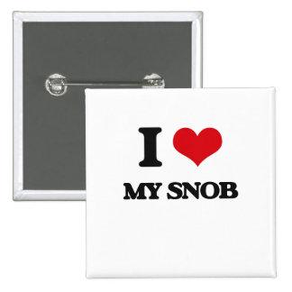 I love My Snob 2 Inch Square Button