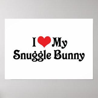 I Love My Snuggle Bunny Poster