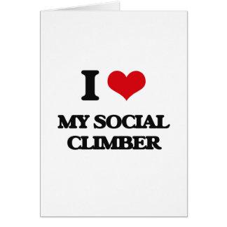 I love My Social Climber Greeting Card