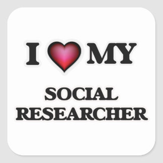 I love my Social Researcher Square Sticker