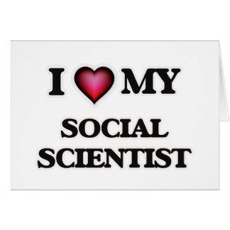I love my Social Scientist Card